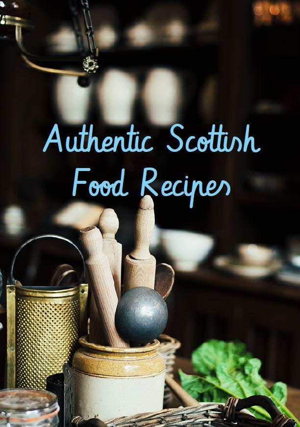 Authentic Scottish Food Recipes